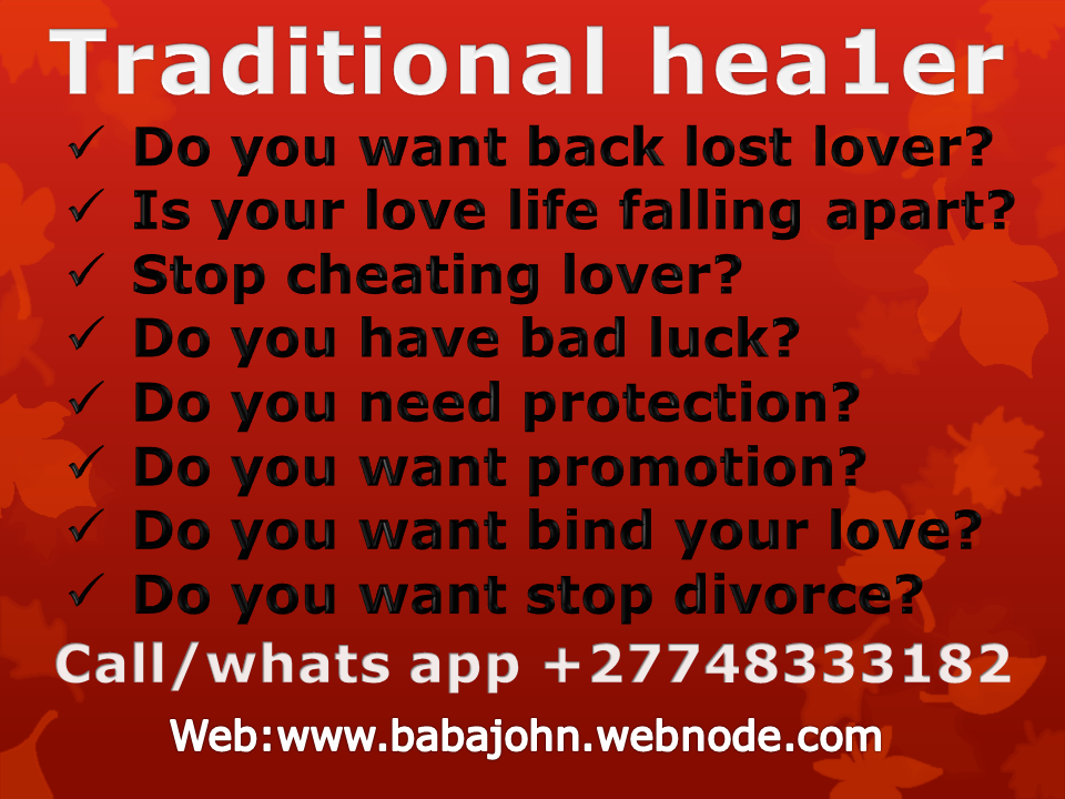 """0748333182"" Traditional healer in Tembisa bring back lost lover"