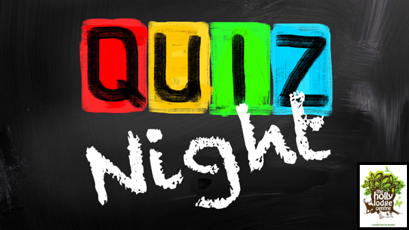 QUIZ NIGHT! in support of The Holly Lodge Centre